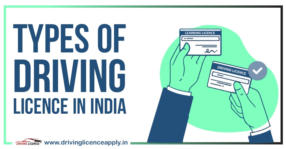 Types of Driving Licence in India